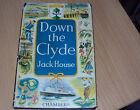 DOWN THE CLYDE by JACK HOUSE - HB DJ !st EDITION 1959 - illustrated