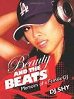 USED (LN) Beauty and the Beats: Memoirs of a Female DJ by Dj Shy
