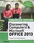 Bundle: Enhanced Discovering Computers & Microsoft Office 2013: A Combined Funda