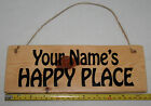 Hanging Sign Plaque Personalised HAPPY PLACE Home Garden Allotment Shed Garage