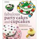 Fabulous Party Cakes and Cupcakes, Cake Decorating Ideas Book, Carol Deacon NEW