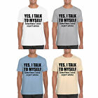 Mens T Shirt MARENO Yes I Talk To Myself Sometimes I Need Expert Advice Print