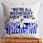 Sheffield Wednesday Football Cushion True Fan Song Chant Supporter Gift Him TF39