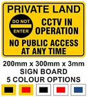 PRIVATE LAND NO ENTRY CCTV IN OPERATION Sign Board