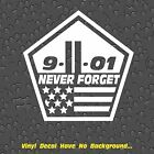 9-11 Never Forget Vinyl Decal 100% Satisfaction Guaranteed