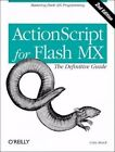 ActionScript for Flash MX: The Definitive Guide By: Colin Moock