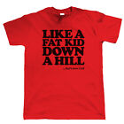 Fat Kid Down A Hill Mens Funny T Shirt - Gift Dad Offensive Slogan