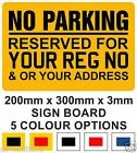 No Parking Reserved For Your Address & or Reg Number Rigid Sign Board 20cm x30cm