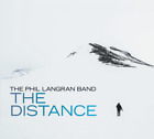THE PHIL LANGRAN BAND The Distance CD NEW 2017