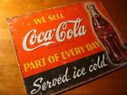 WE SELL COCA COLA PART OF EVERYDAY SERVED ICE COLD Retro Vintage Style Coke Sign