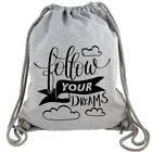 Follow Your Dreams - Träume Happy Life Love Job Gym Bag Turnbeutel Rucksack Bio
