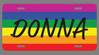 Donna Name Pride Flag Style License Plate Tag Vanity Novelty 6 By 12 inches