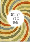 Positive Vibes Only Poster Print
