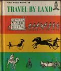 The True Book of Travel By Land - Joan Beales - 1968 - Vintage Kids Book
