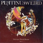 Platinum Weird-Selections: Past & Present (Uk Import) CD NEW