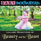 BABY ROCKSTAR-BEAUTY AND THE BEAST:LULLABY RENDITIO CD NEW