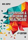 NEW Supervision and Mentoring in Healthcare by Neil Gopee