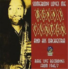 Benny Carter and His Orchestra-Somebody Loves Me - Rare 'Live' Recordings CD NEW