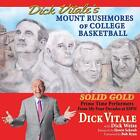 Dick Vitale's Mount Rushmores of College Basketball: Solid Gold Prime Time Perfo