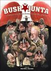 Bush Junta : A Field Guide to Corruption in Government Comics by Groth and White