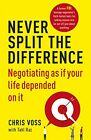 Never Split the Difference: Negotiating as if Your Life Depended on It Bestselle