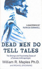 Dead Men Do Tell Tales: Strange and Fascinating Cases of a Forensic Anthropologi