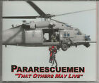 PARARESCUEMEN: THAT OTHERS MY LIVE (MEN WHO RISK IT ALL SO OTHERS MAY LIVE)