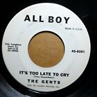 The Gents Near-Mint Doowop All Boy 45 It's Too Late To Cry Golly Golly Dolly Wsa