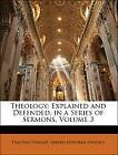 Theology: Explained and Defended, in a Series of Sermons, Volume 3 | englisch