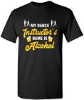 Tupper Desginer - Funny T-Shirt For Dance And Alcohol Lover.