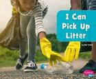 I Can Pick Up Litter, Paperback,  by Mari C Schuh