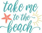 Take Me To The Beach - Summer Tropical Water Ocean - Vinyl Decal Free Ship 1759