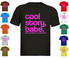 Cool Story Babe T-Shirt jersey Shore bro Sandwich Tell it Again Sarcastic Colo