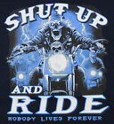 Shut Up and Ride T-Shirt Navy Biker Coming At Ya Nobody Lives Forever BABA