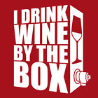 I DRINK WINE BY THE BOX T-shirt funny joke drinking alcohol wino S-XXL WOMEN