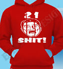 21st Birthday Hoody 23rd 22nd Hoodie Men Womens Face 26th 24th 25th Any Year 27t