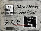 When Nothing Goes Right, Turn Left Matted Picture Fine Art Print A555