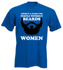 There Is A Name For People Without Beards - Funny T Shirt - Up To 5XL