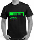 GEEK,HUMOUR,GAMING,THINKING T SHIRT,SIZE, S M L XL XXL 3XL THINKING PLEASE WAIT