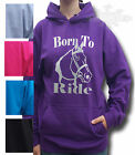 HORSE RIDING HOODIE Equestrian KIDS & ADULT`S SIZE BORN TO RIDE FRONT PRINT