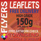 Leaflets / Flyers Printed On 150gsm Silk Paper / A4 / A5 / A6 / DL / Free P+P