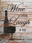 Wine a Little, Laugh a Lot Matted Picture Kitchen Art Home Decor A635