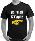 SLOGAN,HUMOUR IM WITH STUPID,T SHIRT,SIZES-3XL  IM WITH STUPID