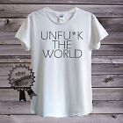 UNFUCK THE WORLD T-Shirt Men OR Women's Fitted Fancy Revolution Funny Hipster