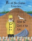 Nautical An Old Sea Captain Lives Here With The Catch of His Life Art Print