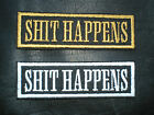 SH*T HAPPENS  BIKER SEW ON EMBROIDERED PATCH