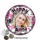 Large 75mm Personalised 18th 21st 30th 40th 50th Birthday PHOTO Badge ~ N35