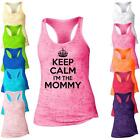Keep Calm I'm The Mommy Burnout Racerback Tank Top