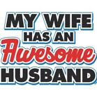 NEW MY WIFE HAS AN AWSEOME HUSBAND T-Shirts Small to 5XL BLACK or WHITE