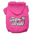 Dog Hoodies - TEAM BRIDE Screenprint - Poly/Cotton *Many Sizes and Colors*